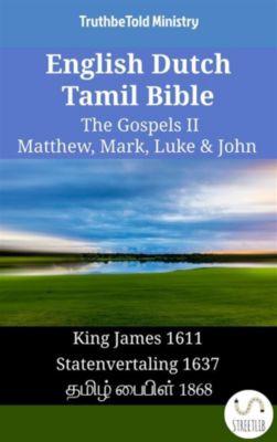 Parallel Bible Halseth English: English Dutch Tamil Bible - The Gospels II - Matthew, Mark, Luke & John, Truthbetold Ministry