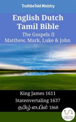 Parallel Bible Halseth English: English Dutch Tamil Bible - The Gospels II - Matthew, Mark, Luke & John, Truthbetold Ministry