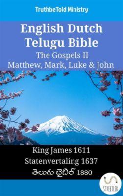 Parallel Bible Halseth English: English Dutch Telugu Bible - The Gospels II - Matthew, Mark, Luke & John, Truthbetold Ministry