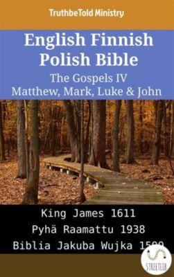 Parallel Bible Halseth English: English Finnish Polish Bible - The Gospels IV - Matthew, Mark, Luke & John, Truthbetold Ministry