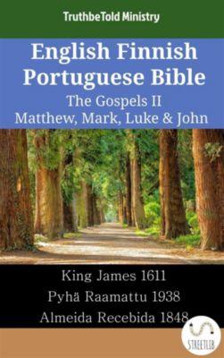 Parallel Bible Halseth English: English Finnish Portuguese Bible - The Gospels II - Matthew, Mark, Luke & John, Truthbetold Ministry