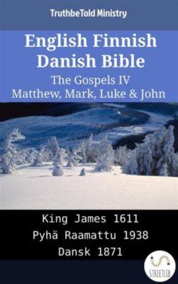 Parallel Bible Halseth English: English Finnish Danish Bible - The Gospels IV - Matthew, Mark, Luke & John, Truthbetold Ministry