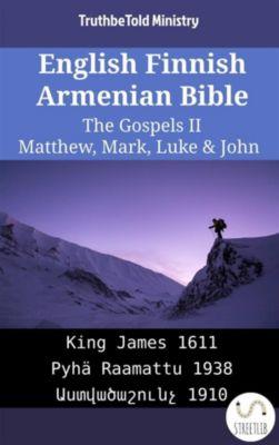 Parallel Bible Halseth English: English Finnish Armenian Bible - The Gospels II - Matthew, Mark, Luke & John, Truthbetold Ministry, Bible Society Armenia
