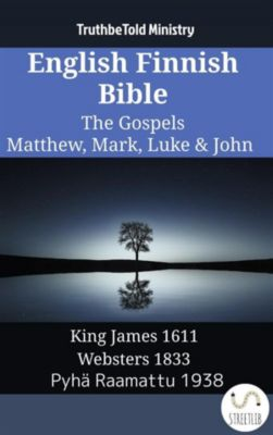 Parallel Bible Halseth English: English Finnish Bible - The Gospels - Matthew, Mark, Luke & John, Truthbetold Ministry