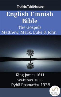 Parallel Bible Halseth English: English Finnish Bible - The Gospels - Matthew, Mark, Luke & John, Truthbetold Ministry