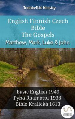 Parallel Bible Halseth English: English Finnish Czech Bible - The Gospels - Matthew, Mark, Luke & John, Truthbetold Ministry