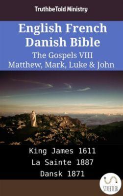 Parallel Bible Halseth English: English French Danish Bible - The Gospels VIII - Matthew, Mark, Luke & John, Truthbetold Ministry