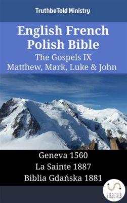 Parallel Bible Halseth English: English French Polish Bible - The Gospels IX - Matthew, Mark, Luke & John, Truthbetold Ministry