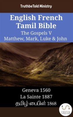 Parallel Bible Halseth English: English French Tamil Bible - The Gospels V - Matthew, Mark, Luke & John, Truthbetold Ministry