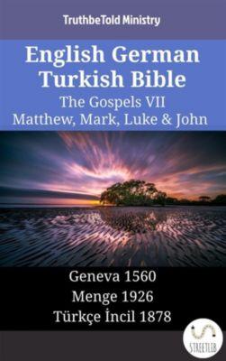 Parallel Bible Halseth English: English German Turkish Bible - The Gospels VII - Matthew, Mark, Luke & John, Truthbetold Ministry