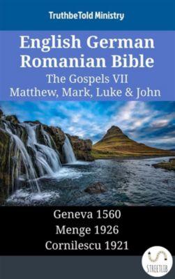 Parallel Bible Halseth English: English German Romanian Bible - The Gospels VII - Matthew, Mark, Luke & John, Truthbetold Ministry