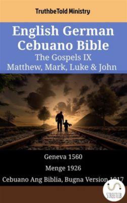 Parallel Bible Halseth English: English German Cebuano Bible - The Gospels IX - Matthew, Mark, Luke & John, Truthbetold Ministry