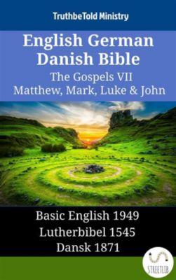 Parallel Bible Halseth English: English German Danish Bible - The Gospels VII - Matthew, Mark, Luke & John, Truthbetold Ministry