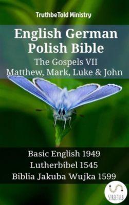 Parallel Bible Halseth English: English German Polish Bible - The Gospels VII - Matthew, Mark, Luke & John, Truthbetold Ministry