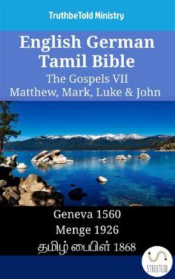 Parallel Bible Halseth English: English German Tamil Bible - The Gospels VII - Matthew, Mark, Luke & John, Truthbetold Ministry