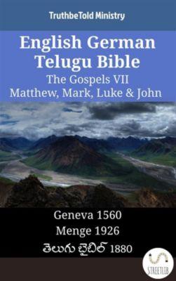 Parallel Bible Halseth English: English German Telugu Bible - The Gospels VII - Matthew, Mark, Luke & John, Truthbetold Ministry