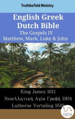 Parallel Bible Halseth English: English Greek Dutch Bible - The Gospels IV - Matthew, Mark, Luke & John, Truthbetold Ministry