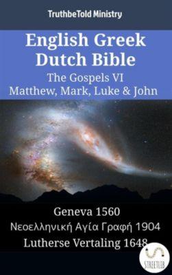 Parallel Bible Halseth English: English Greek Dutch Bible - The Gospels VI - Matthew, Mark, Luke & John, Truthbetold Ministry
