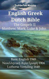 Parallel Bible Halseth English: English Greek Dutch Bible - The Gospels II - Matthew, Mark, Luke & John, Truthbetold Ministry