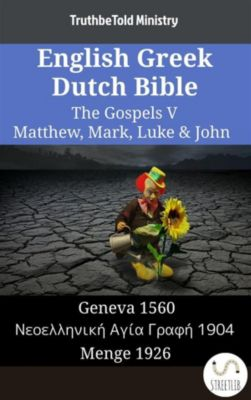 Parallel Bible Halseth English: English Greek German Bible - The Gospels V - Matthew, Mark, Luke & John, Truthbetold Ministry