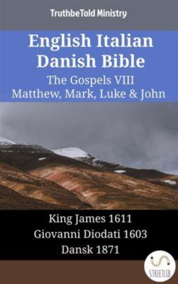 Parallel Bible Halseth English: English Italian Danish Bible - The Gospels VIII - Matthew, Mark, Luke & John, Truthbetold Ministry