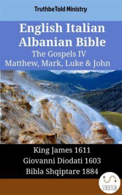 Parallel Bible Halseth English: English Italian Albanian Bible - The Gospels IV - Matthew, Mark, Luke & John, Truthbetold Ministry