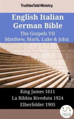 Parallel Bible Halseth English: English Italian German Bible - The Gospels VII - Matthew, Mark, Luke & John, Truthbetold Ministry
