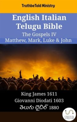 Parallel Bible Halseth English: English Italian Telugu Bible - The Gospels IV - Matthew, Mark, Luke & John, Truthbetold Ministry