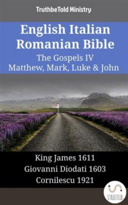 Parallel Bible Halseth English: English Italian Romanian Bible - The Gospels IV - Matthew, Mark, Luke & John, Truthbetold Ministry