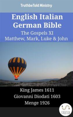 Parallel Bible Halseth English: English Italian German Bible - The Gospels XI - Matthew, Mark, Luke & John, Truthbetold Ministry