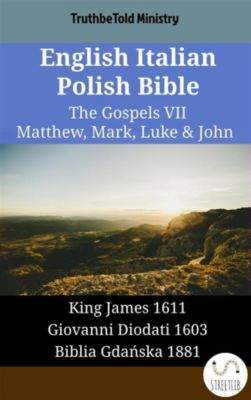 Parallel Bible Halseth English: English Italian Polish Bible - The Gospels VII - Matthew, Mark, Luke & John, Truthbetold Ministry