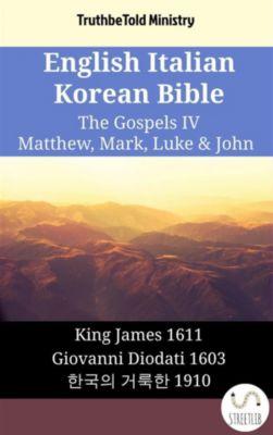 Parallel Bible Halseth English: English Italian Korean Bible - The Gospels IV - Matthew, Mark, Luke & John, Truthbetold Ministry