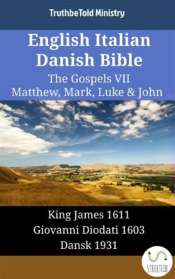 Parallel Bible Halseth English: English Italian Danish Bible - The Gospels VII - Matthew, Mark, Luke & John, Truthbetold Ministry