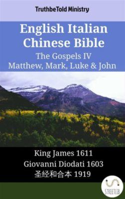 Parallel Bible Halseth English: English Italian Chinese Bible - The Gospels IV - Matthew, Mark, Luke & John, Truthbetold Ministry