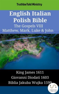 Parallel Bible Halseth English: English Italian Polish Bible - The Gospels VIII - Matthew, Mark, Luke & John, Truthbetold Ministry