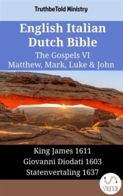 Parallel Bible Halseth English: English Italian Dutch Bible - The Gospels VII - Matthew, Mark, Luke & John, Truthbetold Ministry