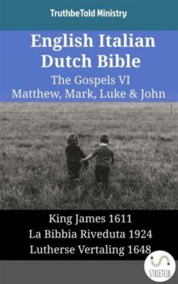 Parallel Bible Halseth English: English Italian Dutch Bible - The Gospels VI - Matthew, Mark, Luke & John, Truthbetold Ministry