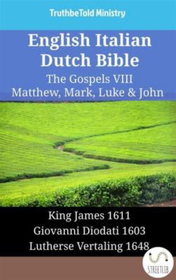 Parallel Bible Halseth English: English Italian Dutch Bible - The Gospels VIII - Matthew, Mark, Luke & John, Truthbetold Ministry