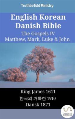 Parallel Bible Halseth English: English Korean Danish Bible - The Gospels IV - Matthew, Mark, Luke & John, Truthbetold Ministry