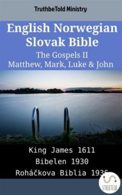 Parallel Bible Halseth English: English Norwegian Slovak Bible - The Gospels II - Matthew, Mark, Luke & John, Truthbetold Ministry