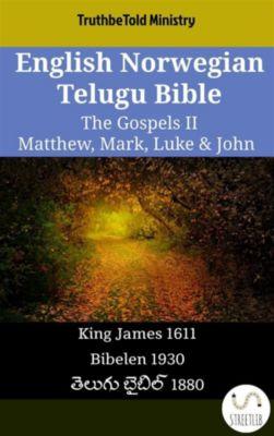 Parallel Bible Halseth English: English Norwegian Telugu Bible - The Gospels II - Matthew, Mark, Luke & John, Truthbetold Ministry