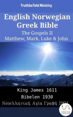 Parallel Bible Halseth English: English Norwegian Greek Bible - The Gospels II - Matthew, Mark, Luke & John, Truthbetold Ministry