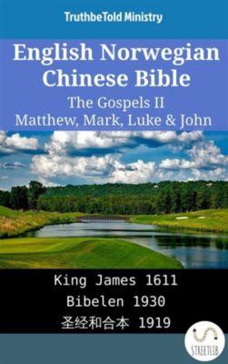 Parallel Bible Halseth English: English Norwegian Chinese Bible - The Gospels II - Matthew, Mark, Luke & John, Truthbetold Ministry