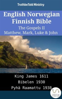 Parallel Bible Halseth English: English Norwegian Finnish Bible - The Gospels II - Matthew, Mark, Luke & John, Truthbetold Ministry