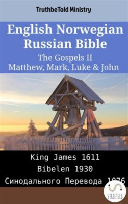 Parallel Bible Halseth English: English Norwegian Russian Bible - The Gospels II - Matthew, Mark, Luke & John, Truthbetold Ministry