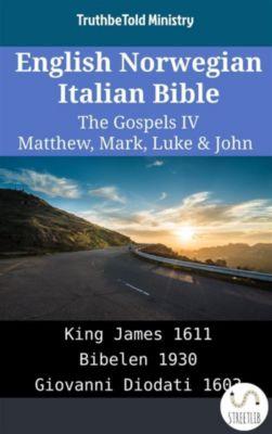 Parallel Bible Halseth English: English Norwegian Italian Bible - The Gospels IV - Matthew, Mark, Luke & John, Truthbetold Ministry