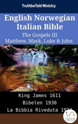 Parallel Bible Halseth English: English Norwegian Italian Bible - The Gospels III - Matthew, Mark, Luke & John, Truthbetold Ministry