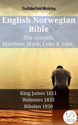 Parallel Bible Halseth English: English Norwegian Bible - The Gospels - Matthew, Mark, Luke & John, Truthbetold Ministry