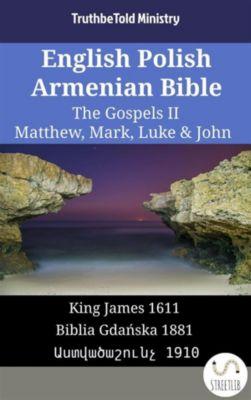 Parallel Bible Halseth English: English Polish Armenian Bible - The Gospels II - Matthew, Mark, Luke & John, Truthbetold Ministry, Bible Society Armenia