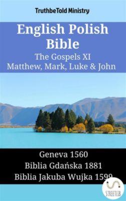 Parallel Bible Halseth English: English Polish Bible - The Gospels XI - Matthew, Mark, Luke & John, Truthbetold Ministry